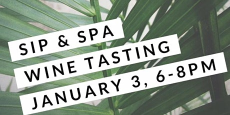 January Sip & Spa Wine Tasting tickets