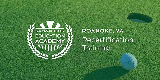 Landscape Supply Recertification Training - Roanoke, VA