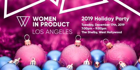 Women in Product LA - 2019 Holiday Party tickets