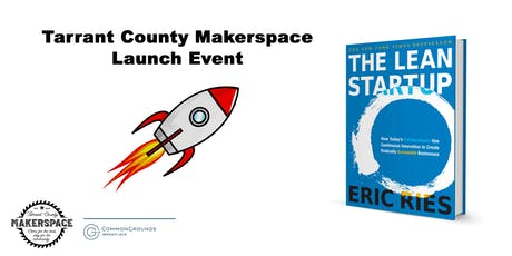 Tarrant County Makerspace Launch Event tickets