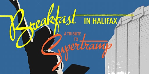 Breakfast In Halifax - A Tribute To Supertramp