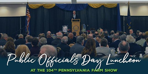 Public Officials Day Luncheon at the 104th Pennsylvania Farm Show