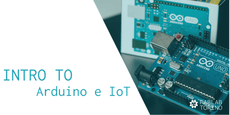 Intro to: Arduino & Internet of Things biglietti