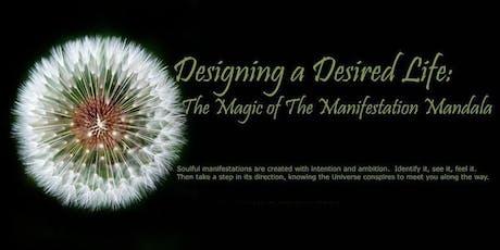 Designing a Desired Life: The Magic of the Manifestation Mandala tickets