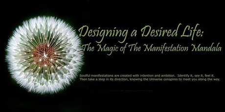 Designing a Desired Life: The Magic of the Manifestation Mandala tickets