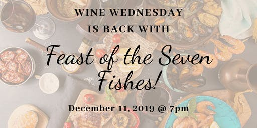 Wine Wednesday 12/11 - Feast of the Seven Fishes
