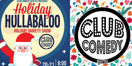 Club Comedy Seattle Holiday Hullabaloo Dec 20-21 tickets