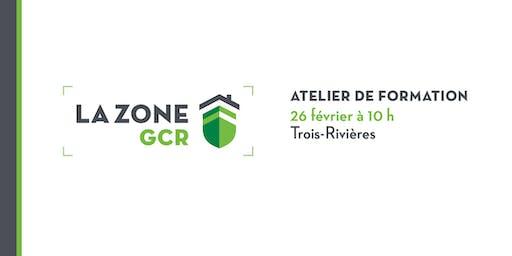 Atelier sur la Zone GCR - Trois-Rivières