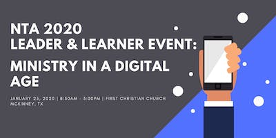 NTA 2020 Leader and Learner Event: Ministry in a Digital Age