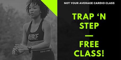 TRAP 'N STEP | CARDIO CLASS