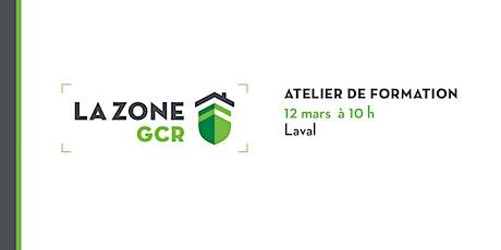 Atelier sur la Zone GCR - Laval tickets