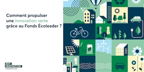 Comment propulser une innovation verte grâce au Fonds Écoleader? tickets