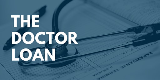 The Doctor Loan [Webinar]
