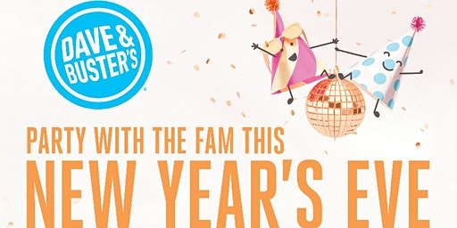 Midday Family New Year's Eve 2020 - Dave & Buster's Carlsbad