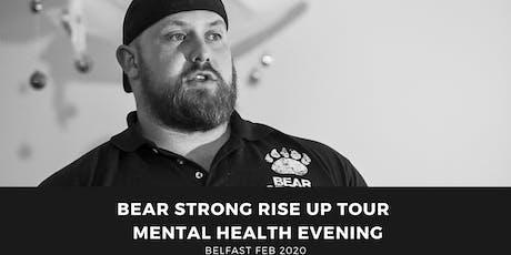 Bear Strong - Rise Up Mental health evening - Belfast tickets