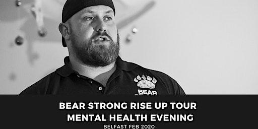 Bear Strong - Rise Up Mental health evening - Belfast