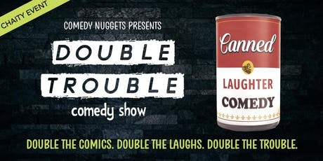 Double Trouble Comedy Show (part of Canned Laughter) tickets