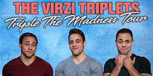 The Virzi Triplets: Triple the Madness Tour