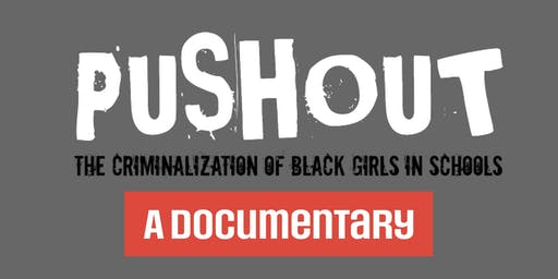 Pushout: The Criminalization of Black Girls in Schools  Film Screening