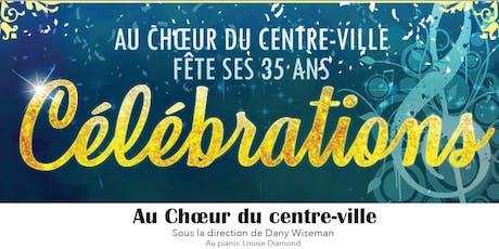 Le Choeur du Centre-ville présente: Célébrations! billets