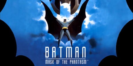 Screening of amazing BATMAN: MASK OF THE PHANTASM tickets