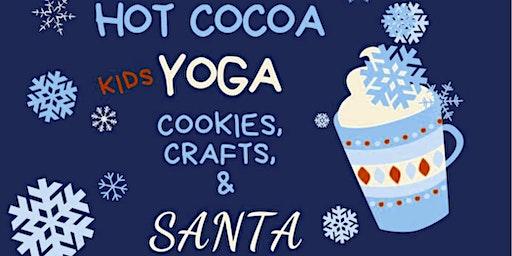 Hot Cocoa•Kids Yoga•Santa- Baptiste Power Yoga