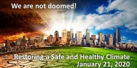 We're Not Doomed!  Restoring a Safe and Healthy Climate tickets