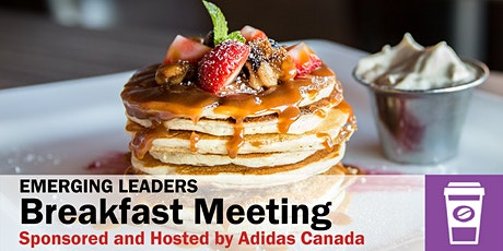 Emerging Leadership Breakfast Meeting with Adidas Canada tickets