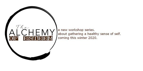 The Alchemy of Esteem Series tickets