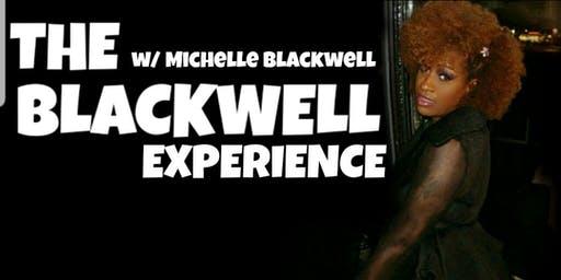 The Blackwell Experience w/Michelle Blackwell
