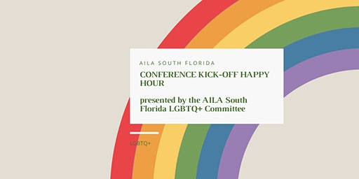 CONFERENCE KICK-OFF HAPPY HOUR, presented by the AILA South Florida LGBTQ+ Committee