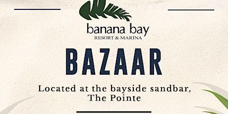 Banana Bay Bazaar tickets