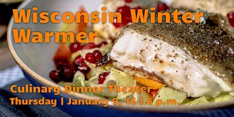 Wisconsin Winter Warmer | Culinary Dinner Theater  tickets
