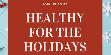 Healthy for the Holidays  tickets