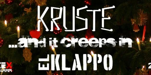 Die Kruste + And It Creeps In + El Klappo