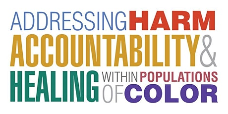 Addressing Harm, Accountability and Healing within Populations of Color tickets
