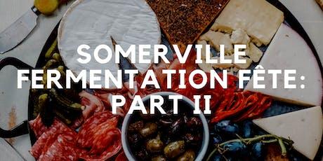 Somerville Fermentation Fête: Part II tickets