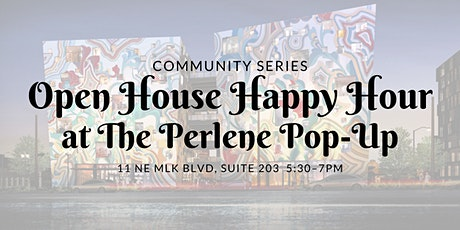 Open House Happy Hour @ The Perlene Pop-Up tickets