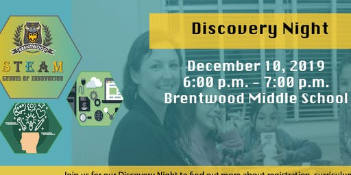 Brentwood STEAM School of Innovation Discovery Night