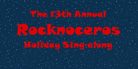 13th Annual Rocknoceros Holiday Singalong tickets