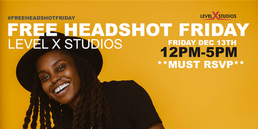 Level X Studios Presents... #FreeHeadshotFriday