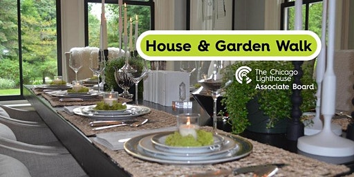 34th Annual Chicago Lighthouse Associate Board's House & Garden Walk
