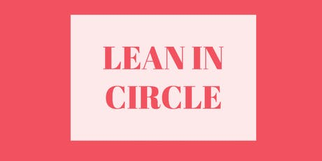 Lean In Circle: Businesswoman Networking tickets