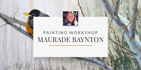 Painting Workshop with Artist Maurade Baynton tickets