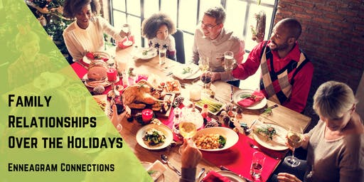 Improving Relationships & Managing Family Conflict Over the Holidays