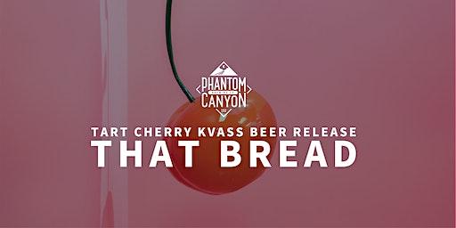 """That Bread"" Tart Cherry Kvass Release Party"