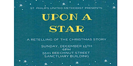 """""""Upon a Star"""" - an original Christmas production presented by St. Philip's"""