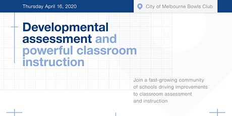 Developmental Assessment and Powerful Classroom Instruction tickets