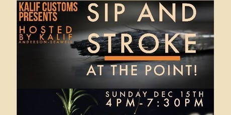 "Kalif Customs ""Sip and Stroke"" at The Point tickets"