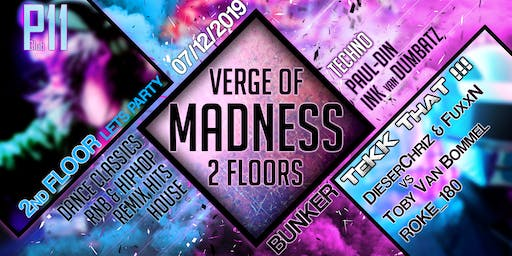 07•Dez•19 // Verge of Madness // FetenFloor • TeKK ThaT • Techno